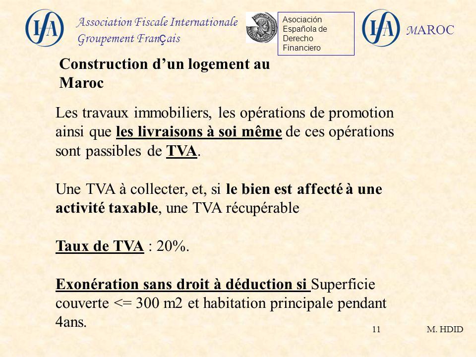 M. HDID Association Fiscale Internationale Groupement Fran ç ais Asociación Española de Derecho Financiero M AROC 11 Les travaux immobiliers, les opér