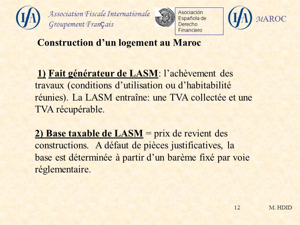 M. HDID Association Fiscale Internationale Groupement Fran ç ais Asociación Española de Derecho Financiero M AROC 12 1) Fait générateur de LASM: lachè