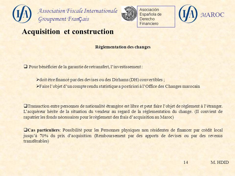 M. HDID Association Fiscale Internationale Groupement Fran ç ais Asociación Española de Derecho Financiero M AROC 14 Réglementation des changes Pour b