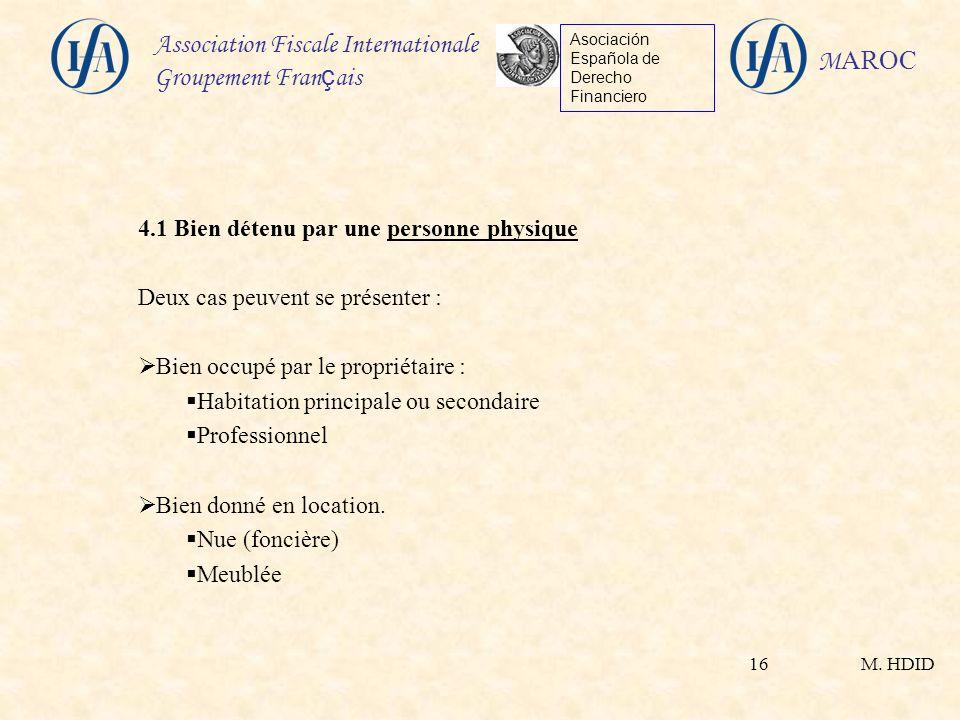 M. HDID Association Fiscale Internationale Groupement Fran ç ais Asociación Española de Derecho Financiero M AROC 16 4.1 Bien détenu par une personne