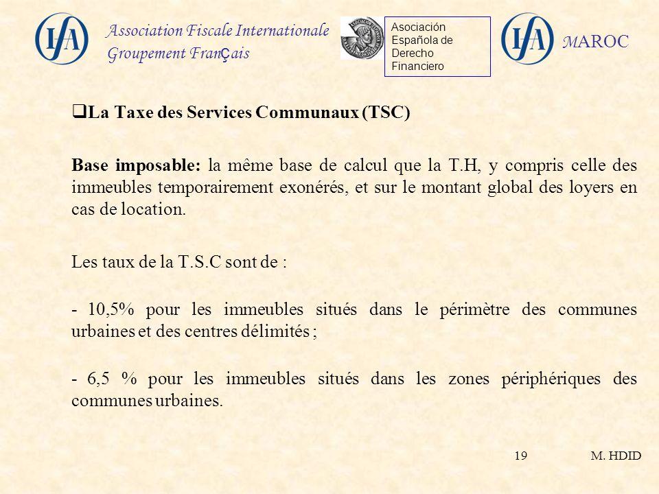 M. HDID Association Fiscale Internationale Groupement Fran ç ais Asociación Española de Derecho Financiero M AROC 19 La Taxe des Services Communaux (T