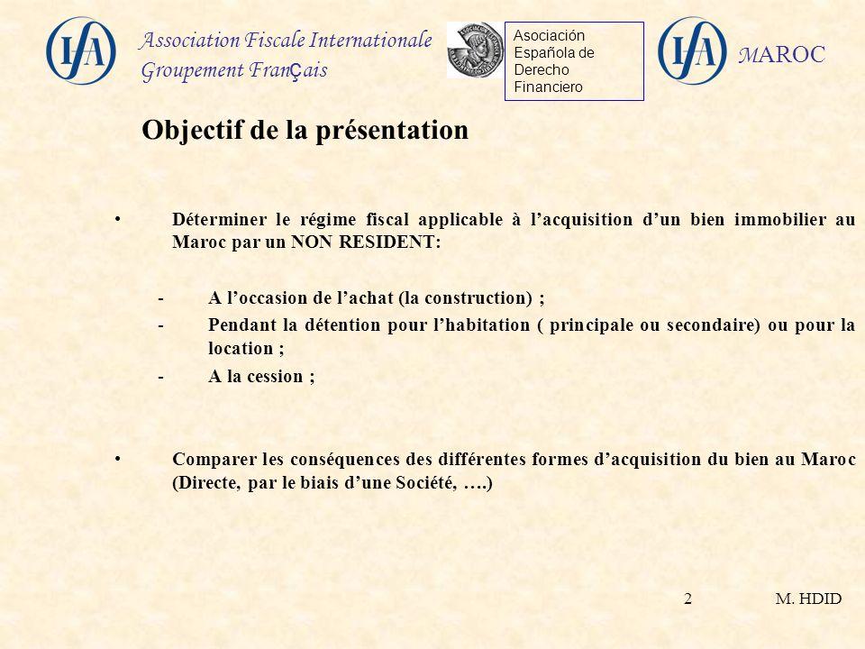 M. HDID Association Fiscale Internationale Groupement Fran ç ais Asociación Española de Derecho Financiero M AROC 2 Déterminer le régime fiscal applic