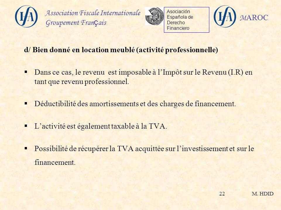 M. HDID Association Fiscale Internationale Groupement Fran ç ais Asociación Española de Derecho Financiero M AROC 22 d/ Bien donné en location meublé