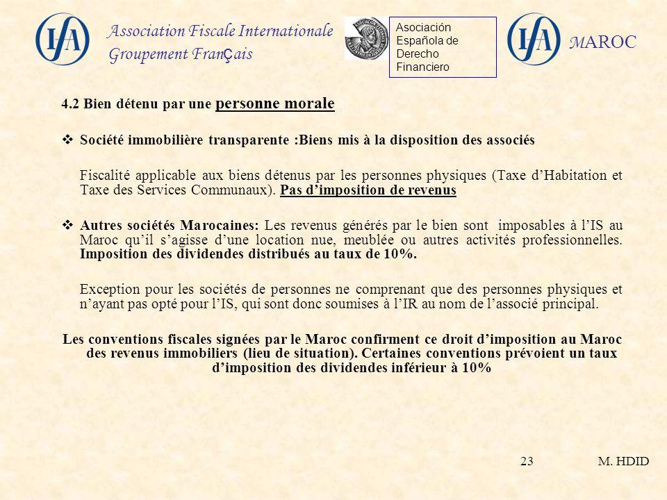 M. HDID Association Fiscale Internationale Groupement Fran ç ais Asociación Española de Derecho Financiero M AROC 23 4.2 Bien détenu par une personne