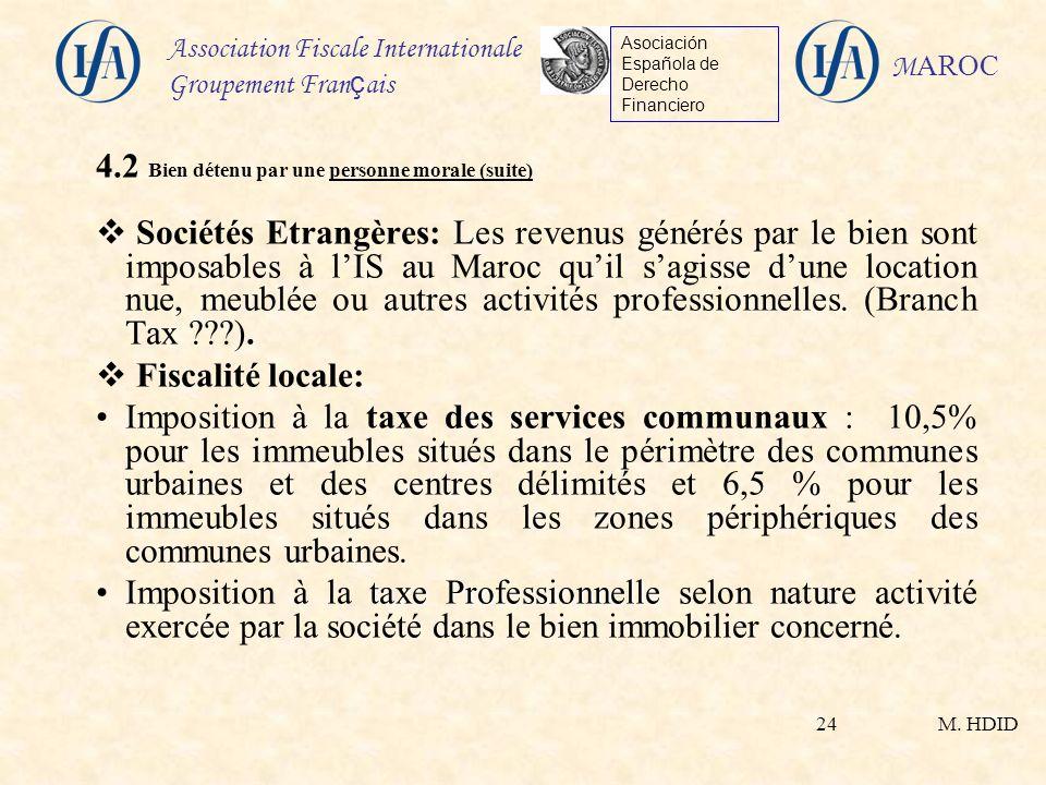 M. HDID Association Fiscale Internationale Groupement Fran ç ais Asociación Española de Derecho Financiero M AROC 24 4.2 Bien détenu par une personne