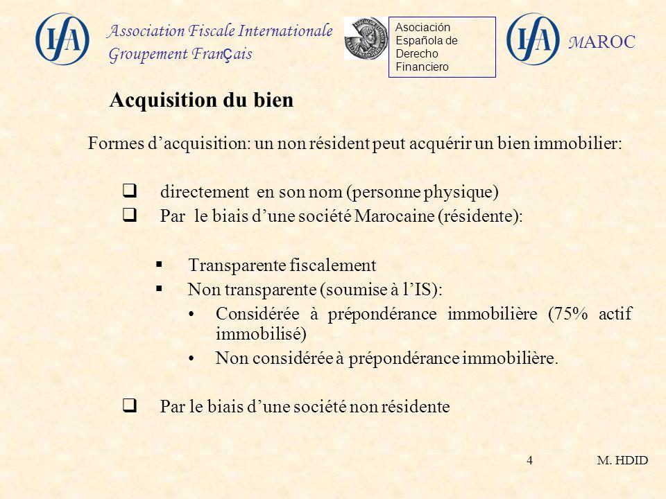 M. HDID Association Fiscale Internationale Groupement Fran ç ais Asociación Española de Derecho Financiero M AROC 4 Formes dacquisition: un non réside