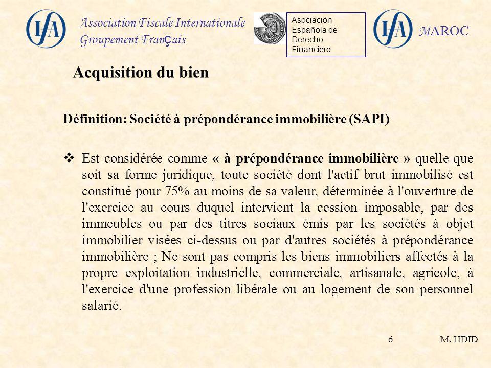 M. HDID Association Fiscale Internationale Groupement Fran ç ais Asociación Española de Derecho Financiero M AROC 6 Définition: Société à prépondéranc