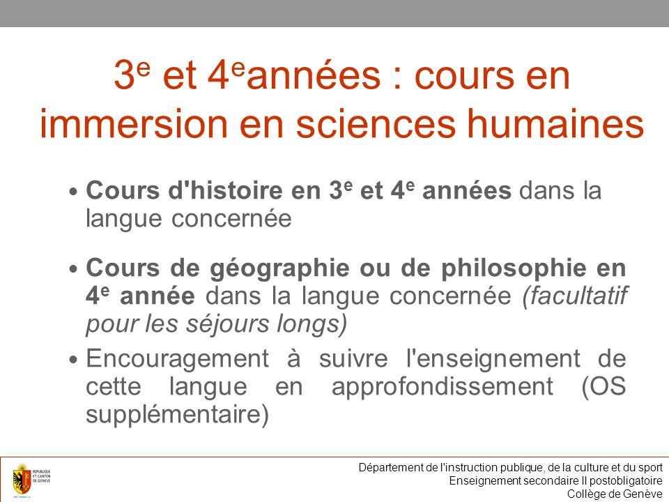 3 e et 4 e années : cours en immersion en sciences humaines Cours d'histoire en 3 e et 4 e années dans la langue concernée Cours de géographie ou de p