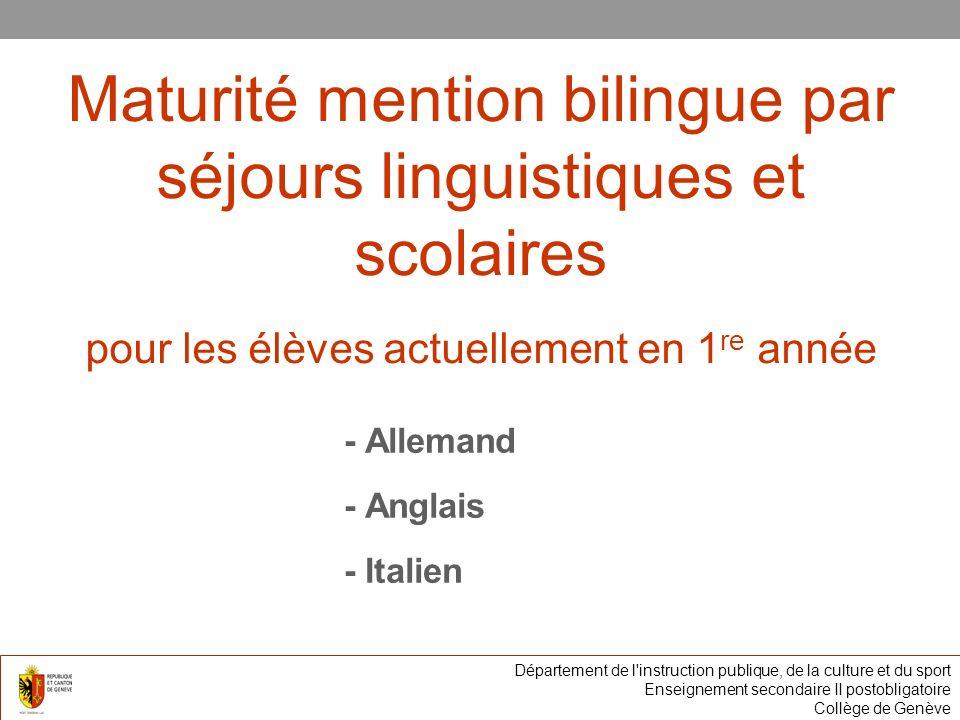 Maturité mention bilingue par séjours linguistiques et scolaires pour les élèves actuellement en 1 re année - Allemand - Anglais - Italien Département
