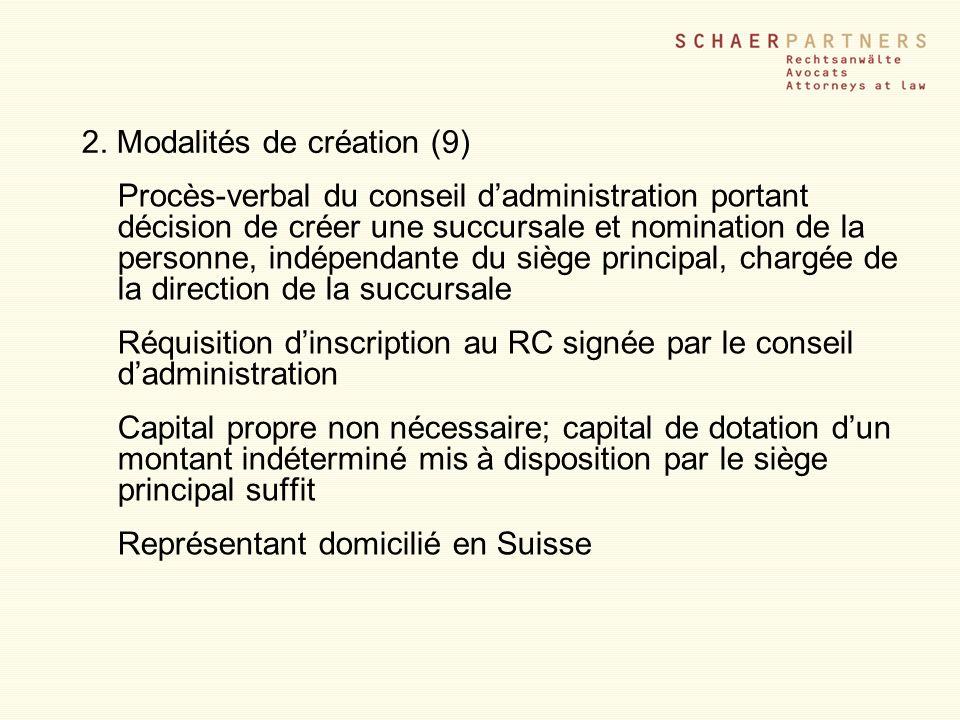 2. Modalités de création (9) Procès-verbal du conseil dadministration portant décision de créer une succursale et nomination de la personne, indépenda