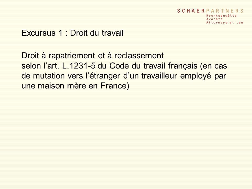 Excursus 1 : Droit du travail Droit à rapatriement et à reclassement selon lart. L.1231-5 du Code du travail français (en cas de mutation vers létrang