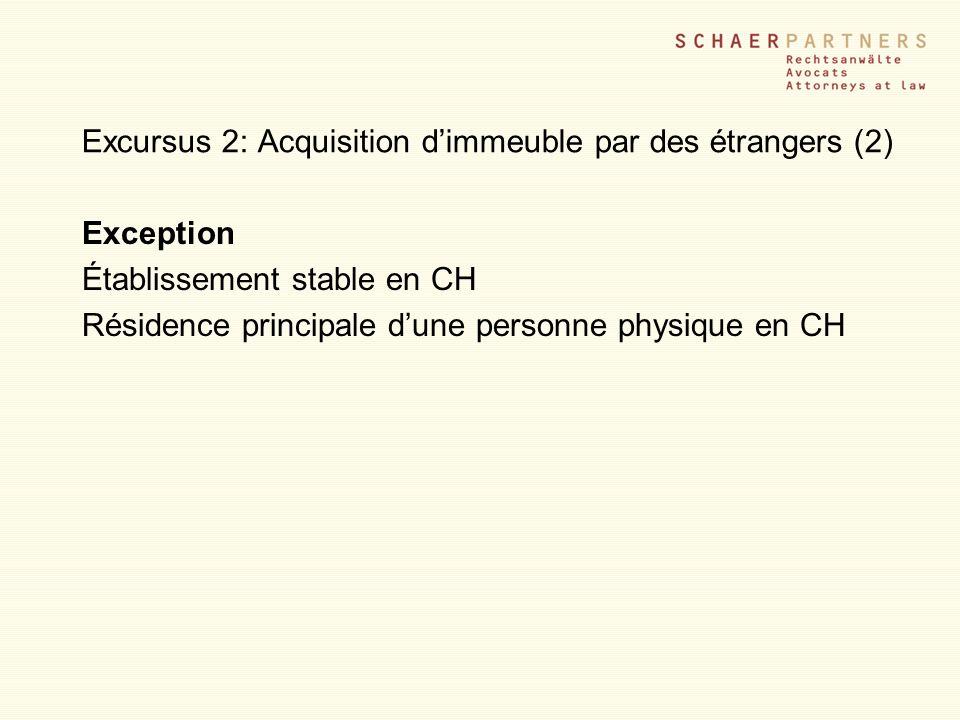 Excursus 2: Acquisition dimmeuble par des étrangers (2) Exception Établissement stable en CH Résidence principale dune personne physique en CH