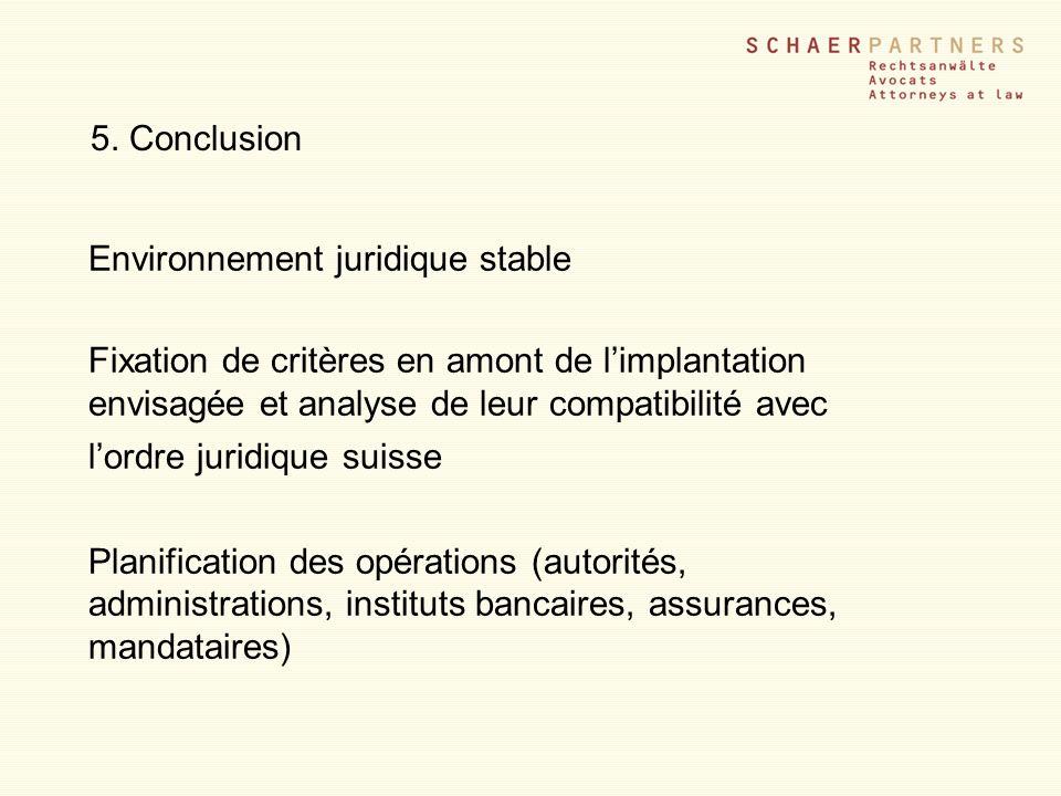 5. Conclusion Environnement juridique stable Fixation de critères en amont de limplantation envisagée et analyse de leur compatibilité avec lordre jur