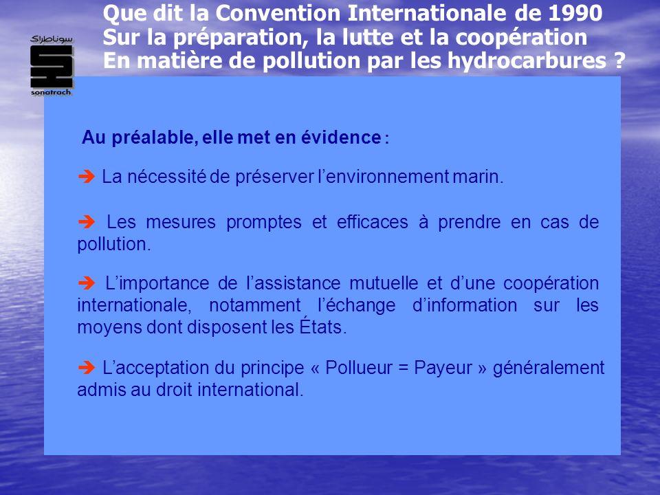 La nécessité de préserver lenvironnement marin. Lacceptation du principe « Pollueur = Payeur » généralement admis au droit international. Que dit la C