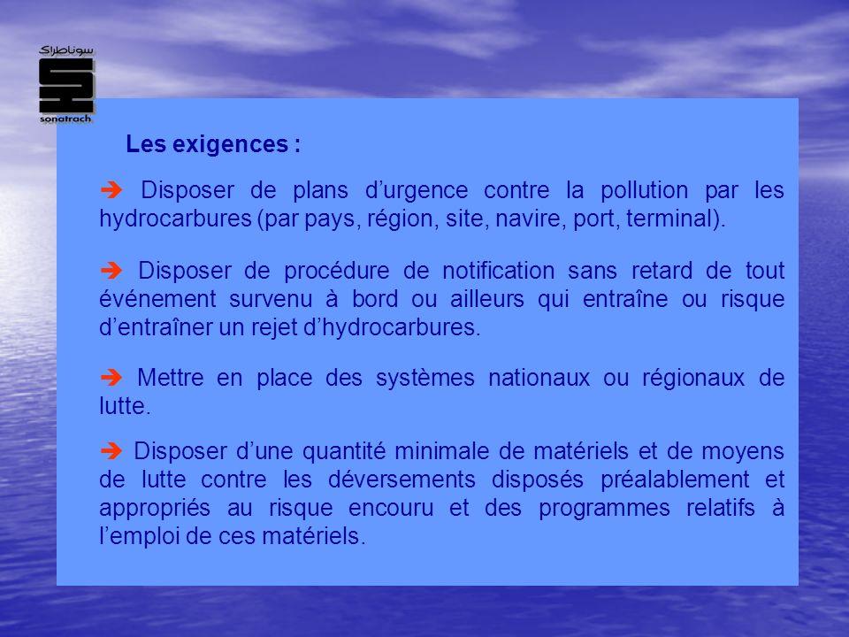 Disposer de plans durgence contre la pollution par les hydrocarbures (par pays, région, site, navire, port, terminal). Disposer de procédure de notifi
