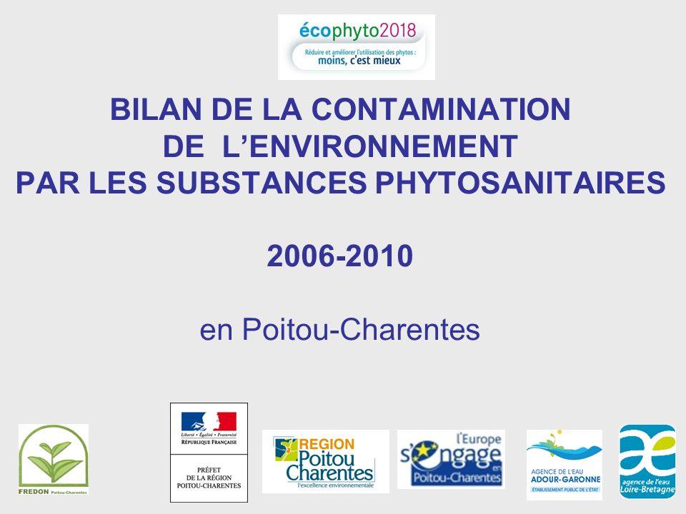 BILAN DE LA CONTAMINATION DE LENVIRONNEMENT PAR LES SUBSTANCES PHYTOSANITAIRES 2006-2010 en Poitou-Charentes