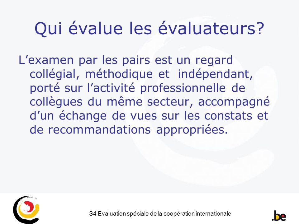 S4 Evaluation spéciale de la coopération internationale Qui évalue les évaluateurs.