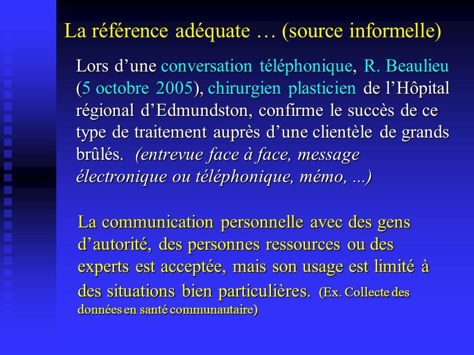 Lors dune conversation téléphonique, R. Beaulieu (5 octobre 2005), chirurgien plasticien de lHôpital régional dEdmundston, confirme le succès de ce ty