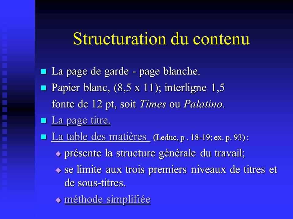 Structuration du contenu La page de garde - page blanche. La page de garde - page blanche. Papier blanc, (8,5 x 11); interligne 1,5 Papier blanc, (8,5