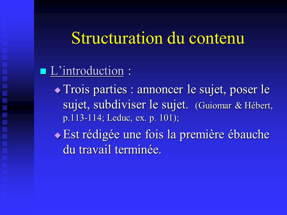 Structuration du contenu Lintroduction : Lintroduction : Lintroduction Trois parties : annoncer le sujet, poser le sujet, subdiviser le sujet. (Guioma