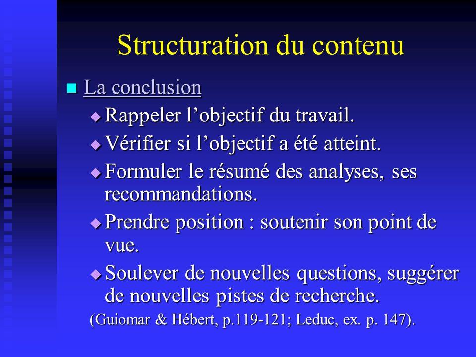 Structuration du contenu La conclusion La conclusion La conclusion La conclusion Rappeler lobjectif du travail. Rappeler lobjectif du travail. Vérifie