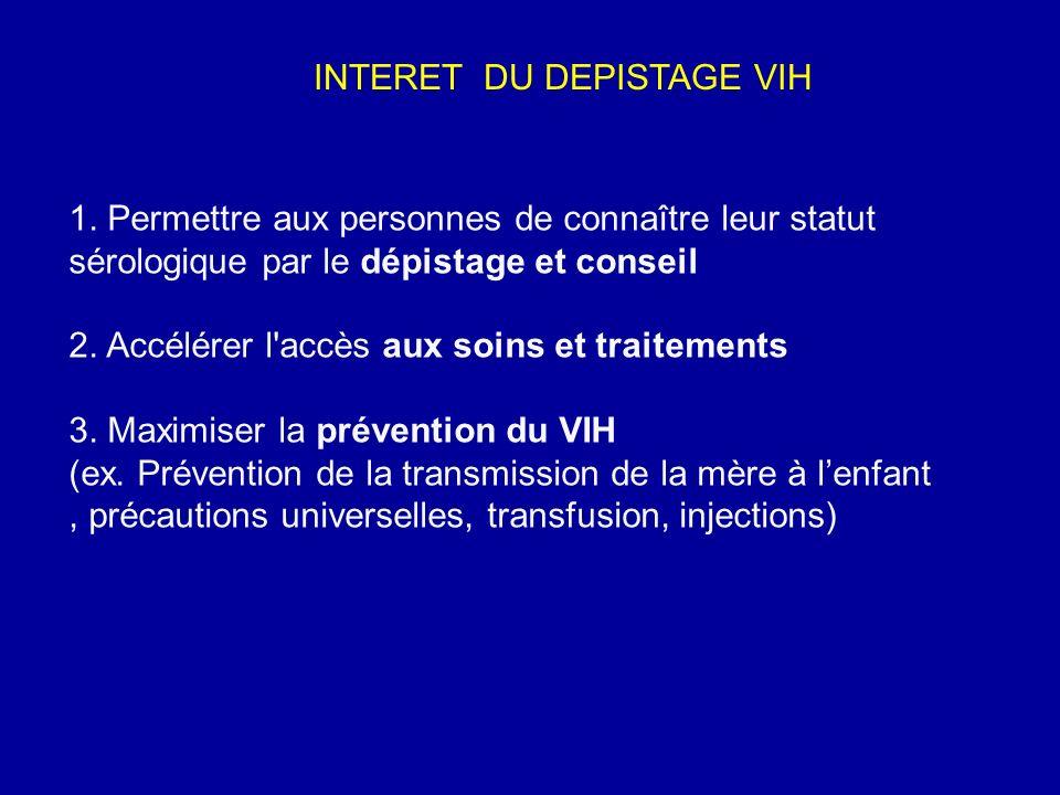 1. Permettre aux personnes de connaître leur statut sérologique par le dépistage et conseil 2. Accélérer l'accès aux soins et traitements 3. Maximiser