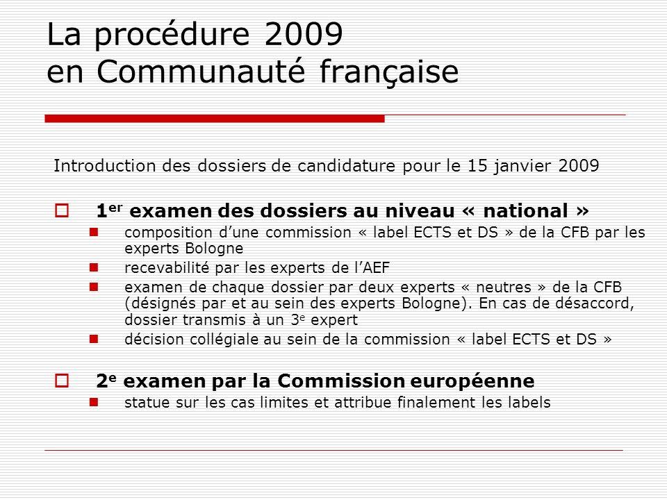 La procédure 2009 en Communauté française Introduction des dossiers de candidature pour le 15 janvier 2009 1 er examen des dossiers au niveau « nation