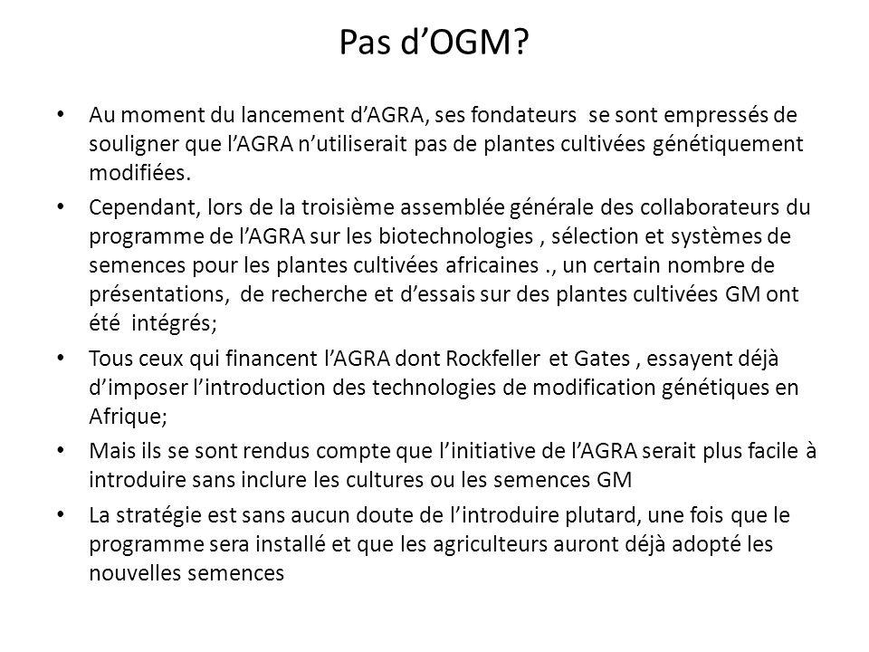Pas dOGM? Au moment du lancement dAGRA, ses fondateurs se sont empressés de souligner que lAGRA nutiliserait pas de plantes cultivées génétiquement mo