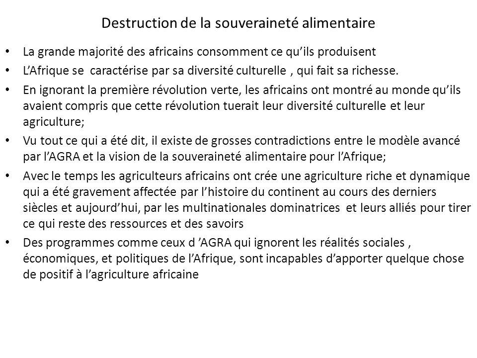 Destruction de la souveraineté alimentaire La grande majorité des africains consomment ce quils produisent LAfrique se caractérise par sa diversité cu
