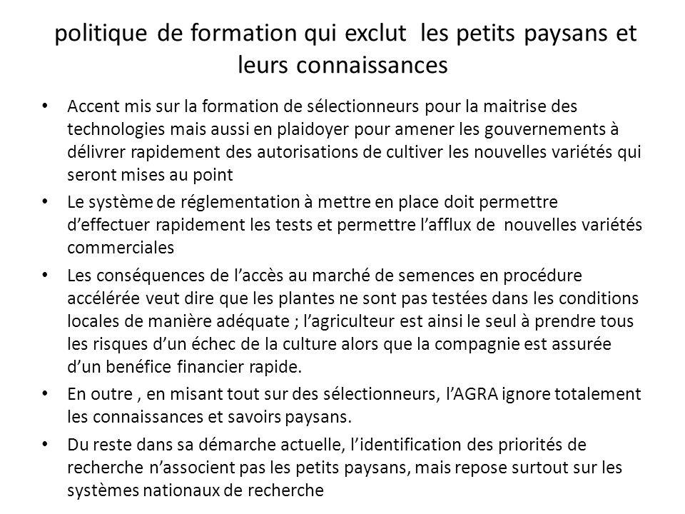 politique de formation qui exclut les petits paysans et leurs connaissances Accent mis sur la formation de sélectionneurs pour la maitrise des technol