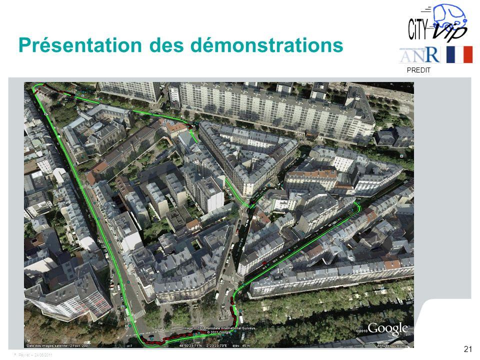 F. Peyret – 24/06/2011 21 PREDIT Présentation des démonstrations
