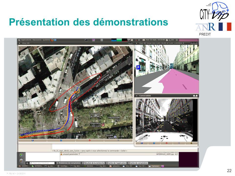 F. Peyret – 24/06/2011 22 PREDIT Présentation des démonstrations