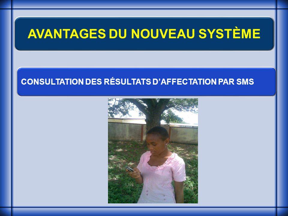 AVANTAGES DU NOUVEAU SYSTÈME CONSULTATION DES RÉSULTATS DAFFECTATION PAR SMS
