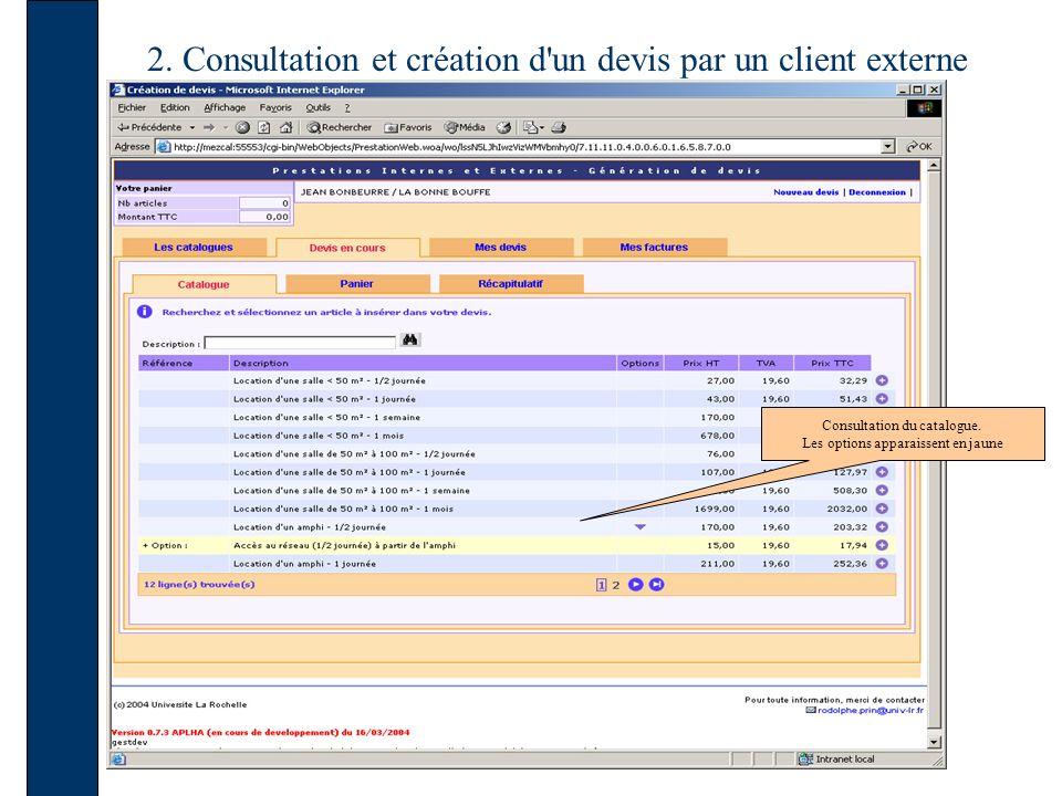 2. Consultation et création d'un devis par un client externe Consultation du catalogue. Les options apparaissent en jaune