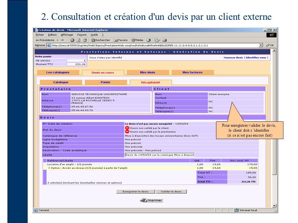 2. Consultation et création d'un devis par un client externe Pour enregistrer/valider le devis, le client doit s identifier (si ce nest pas encore fai