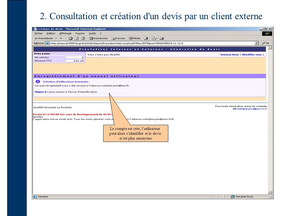 2. Consultation et création d'un devis par un client externe Le compte est créé, lutilisateur peut alors sidentifier et le devis nest plus anonyme