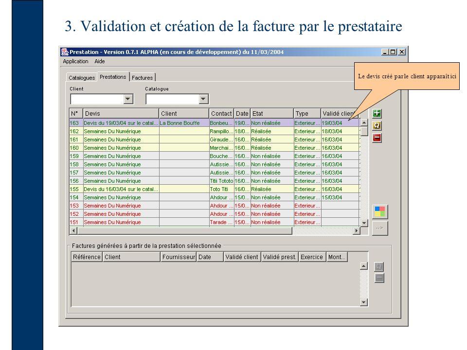 3. Validation et création de la facture par le prestataire Le devis créé par le client apparaît ici