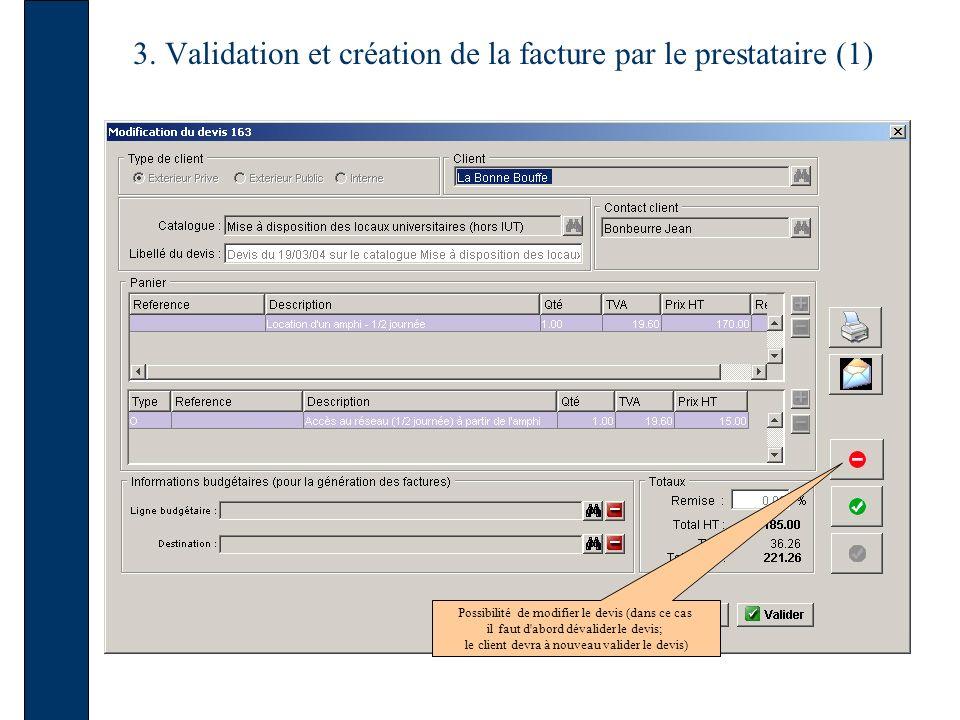 3. Validation et création de la facture par le prestataire (1) Possibilité de modifier le devis (dans ce cas il faut d'abord dévalider le devis; le cl