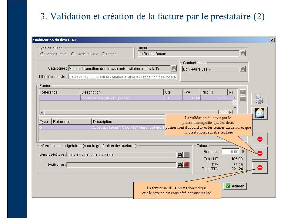 3. Validation et création de la facture par le prestataire (2) La validation du devis par le prestataire signifie que les deux parties sont d'accord a
