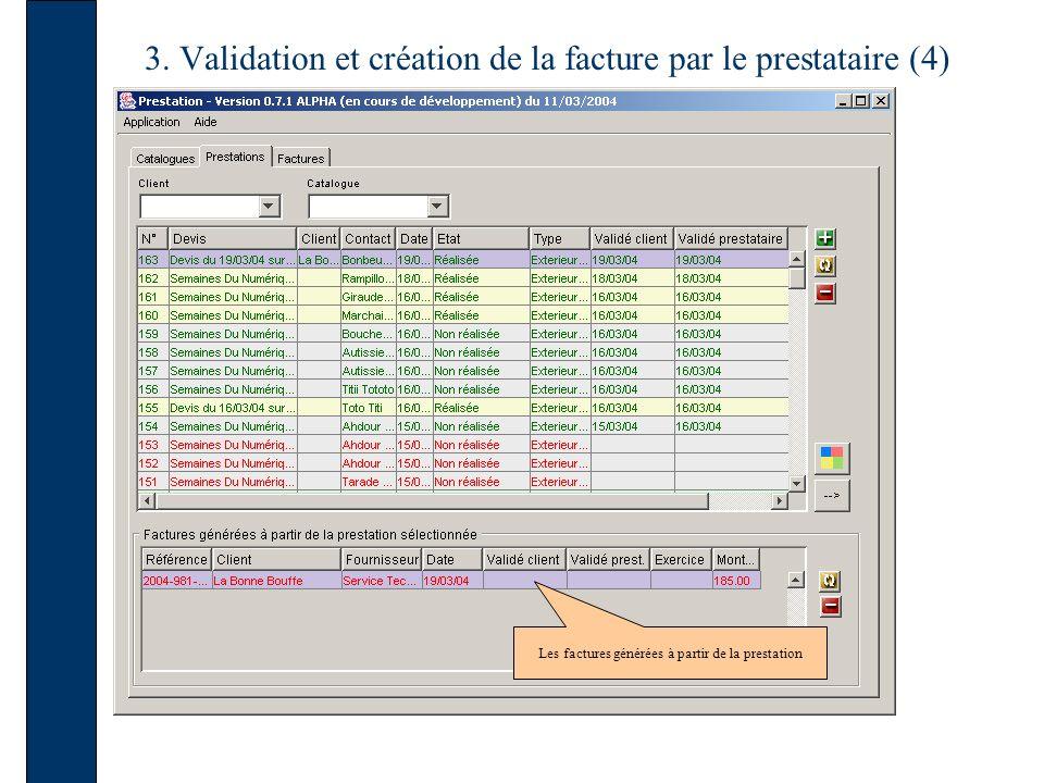 3. Validation et création de la facture par le prestataire (4) Les factures générées à partir de la prestation