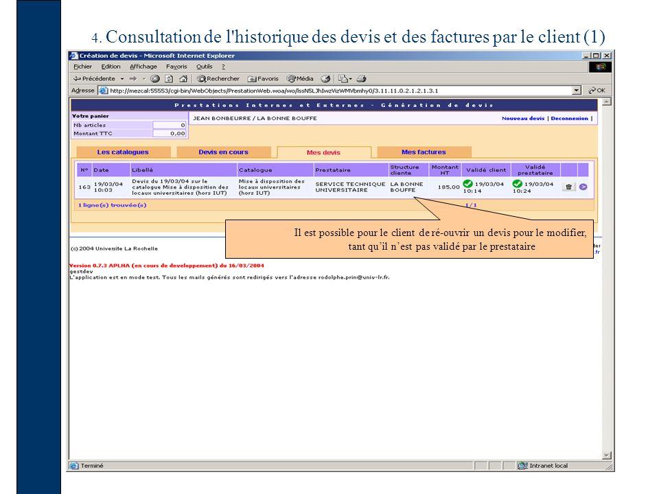 4. Consultation de l'historique des devis et des factures par le client (1) Il est possible pour le client de ré-ouvrir un devis pour le modifier, tan