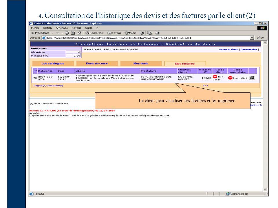 4. Consultation de l'historique des devis et des factures par le client (2) Le client peut visualiser ses factures et les imprimer