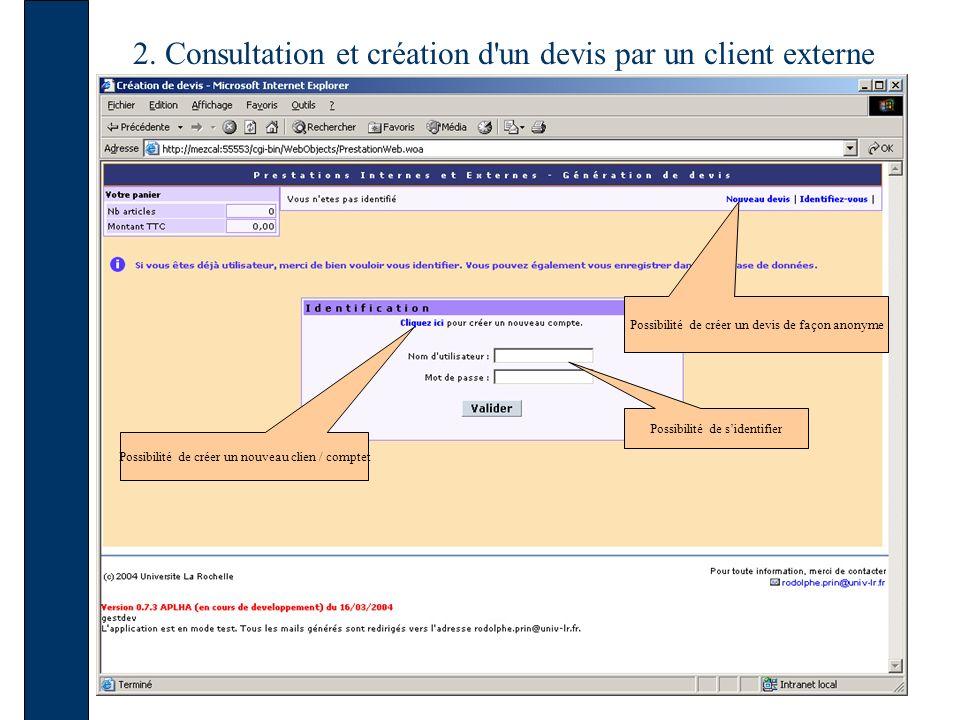 2. Consultation et création d'un devis par un client externe Possibilité de sidentifier Possibilité de créer un devis de façon anonyme Possibilité de
