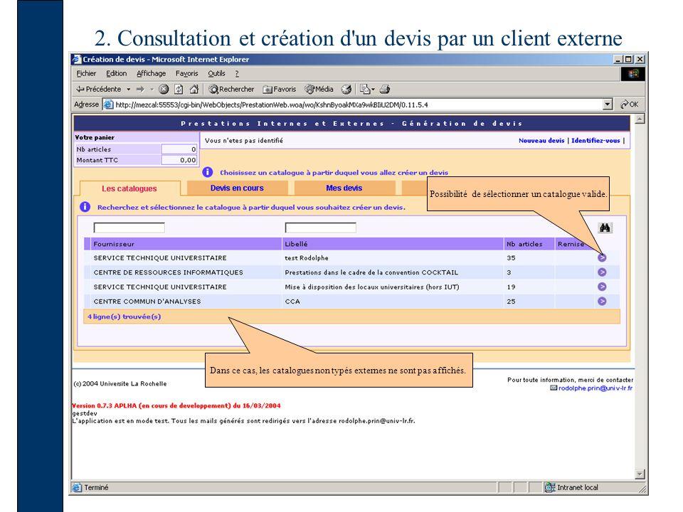 2. Consultation et création d'un devis par un client externe Possibilité de sélectionner un catalogue valide. Dans ce cas, les catalogues non typés ex