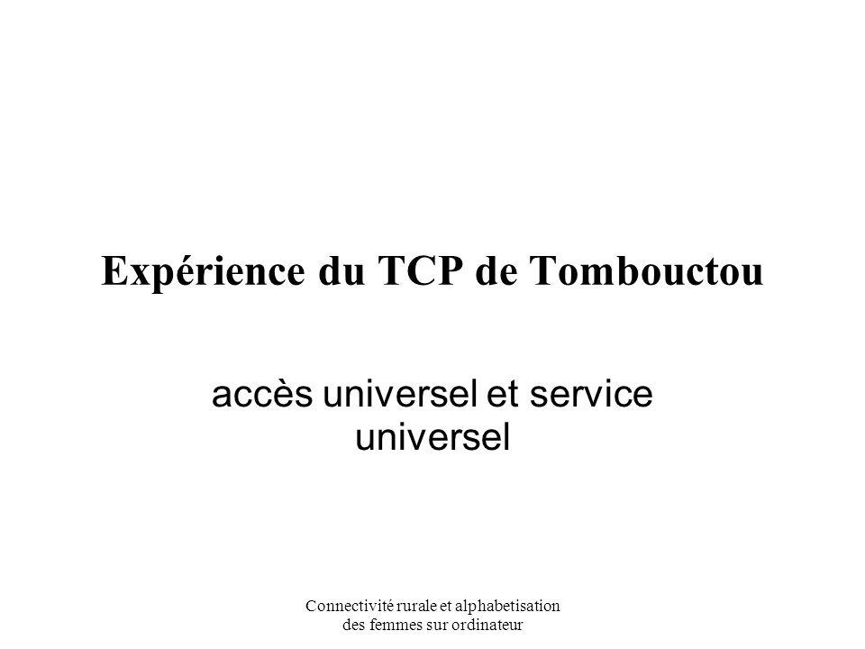 Connectivité rurale et alphabetisation des femmes sur ordinateur Expérience du TCP de Tombouctou accès universel et service universel
