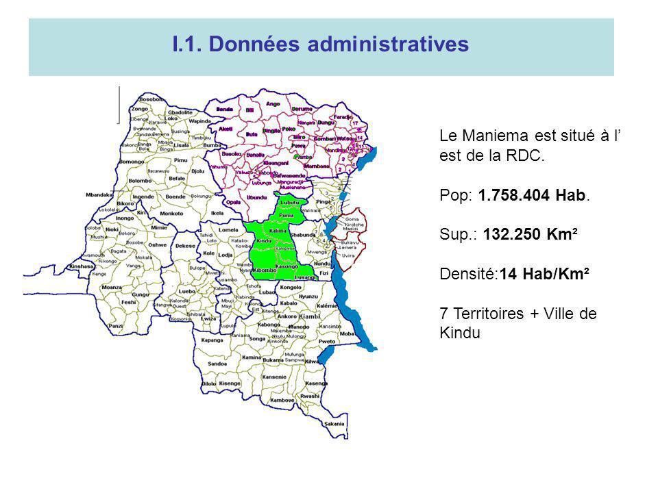 I.1. Données administratives Le Maniema est situé à l est de la RDC. Pop: 1.758.404 Hab. Sup.: 132.250 Km² Densité:14 Hab/Km² 7 Territoires + Ville de