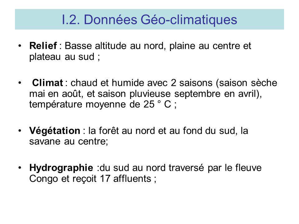 I.2. Données Géo-climatiques Relief : Basse altitude au nord, plaine au centre et plateau au sud ; Climat : chaud et humide avec 2 saisons (saison sèc