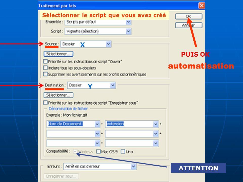 Sélectionner le script que vous avez créé automatisation X Y ATTENTION PUIS OK