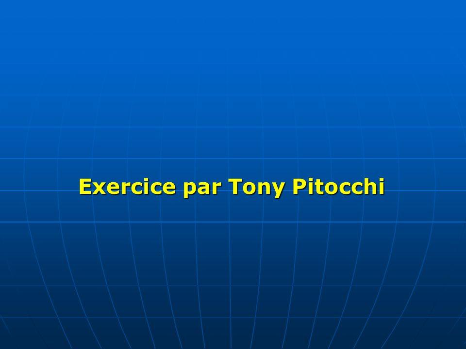 Exercice par Tony Pitocchi