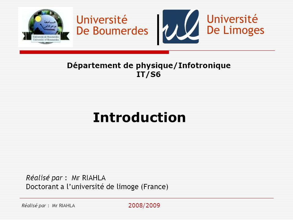 Université De Boumerdes 2008/2009 Université De Limoges Réalisé par : Mr RIAHLA On considère généralement que la majorité des problèmes de sécurité sont situés entre la chaise et le clavier).